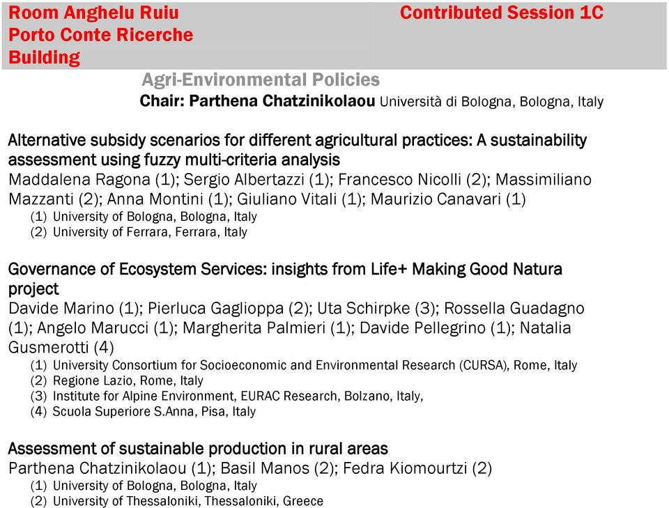 Montini (1); Giuliano Vitali (1); Maurizio Canavari (1) (1) University of Bologna, Bologna, Italy (2) University of Ferrara, Ferrara, Italy Governance of Ecosystem Services: insights from Life+