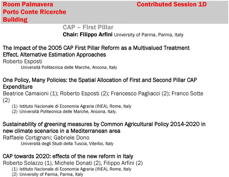 Alternative Estimation Approaches Roberto Esposti Università Politecnica delle Marche, Ancona, Italy One Policy, Many Policies: the Spatial Allocation of First and Second Pillar CAP Expenditure