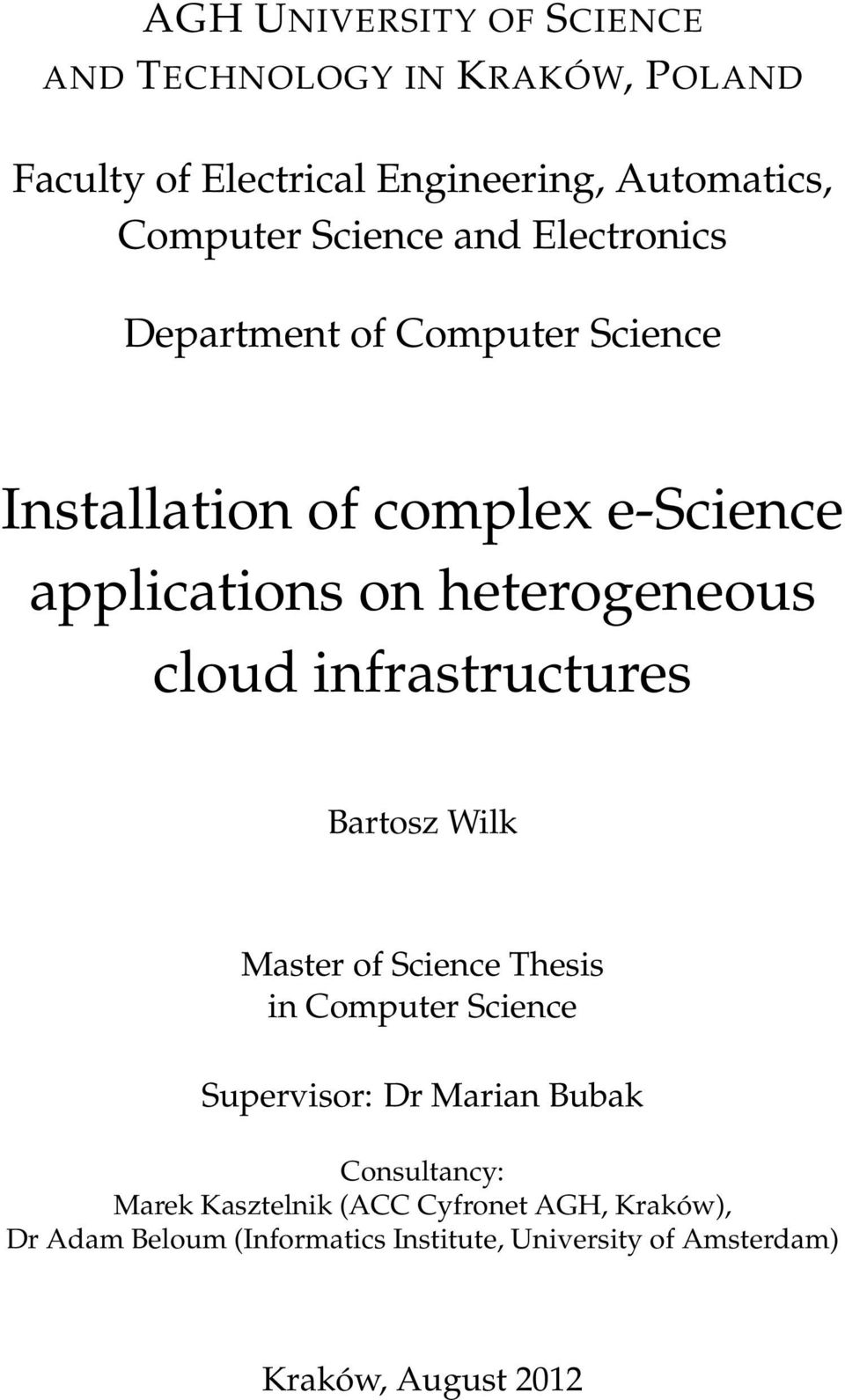cloud infrastructures Bartosz Wilk Master of Science Thesis in Computer Science Supervisor: Dr Marian Bubak Consultancy: