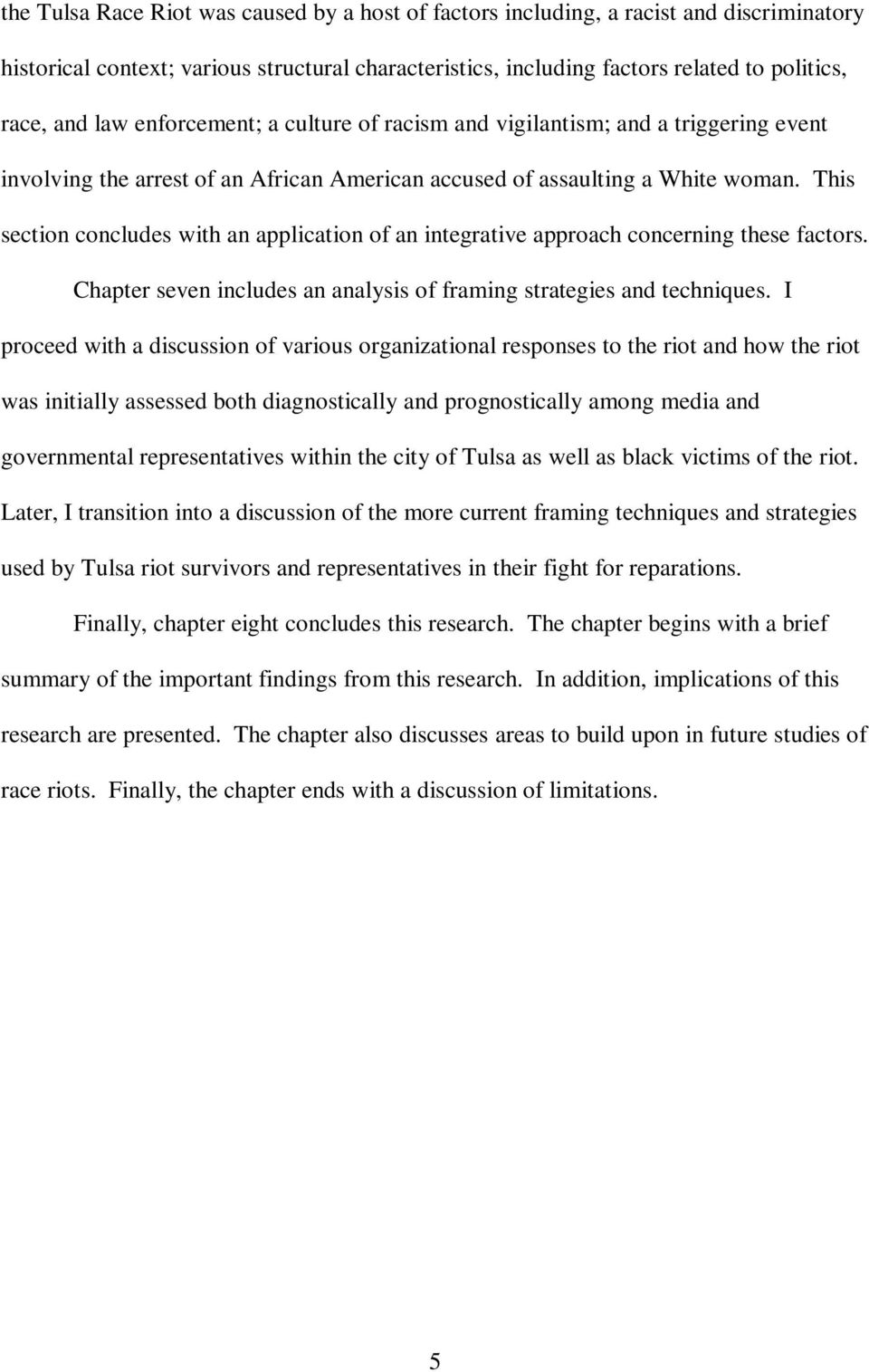 This section concludes with an application of an integrative approach concerning these factors. Chapter seven includes an analysis of framing strategies and techniques.
