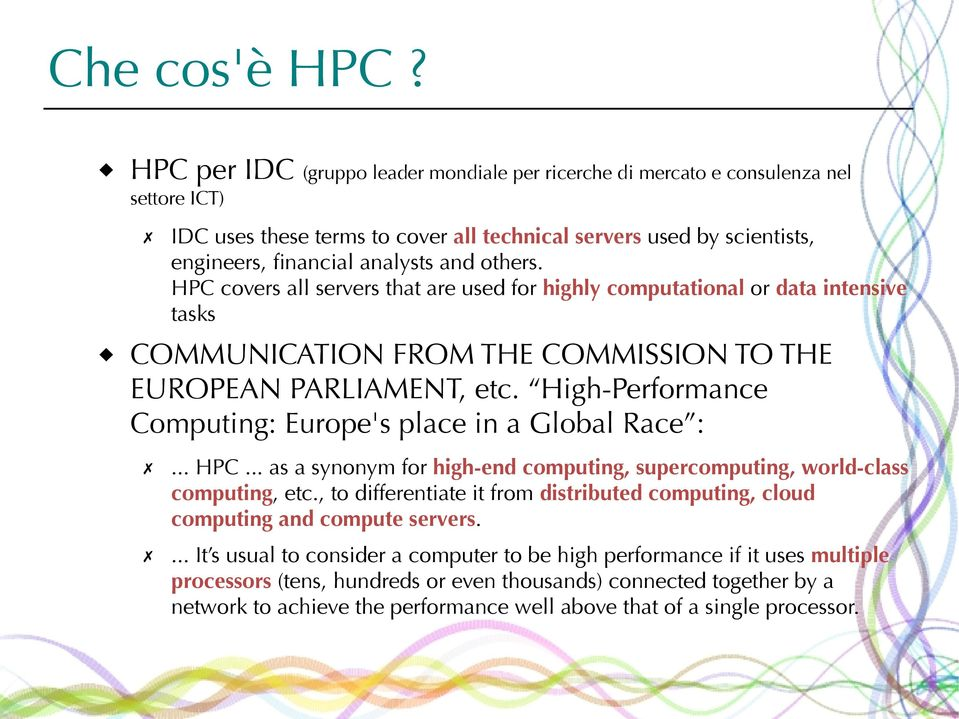 others. HPC covers all servers that are used for highly computational or data intensive tasks COMMUNICATION FROM THE COMMISSION TO THE EUROPEAN PARLIAMENT, etc.