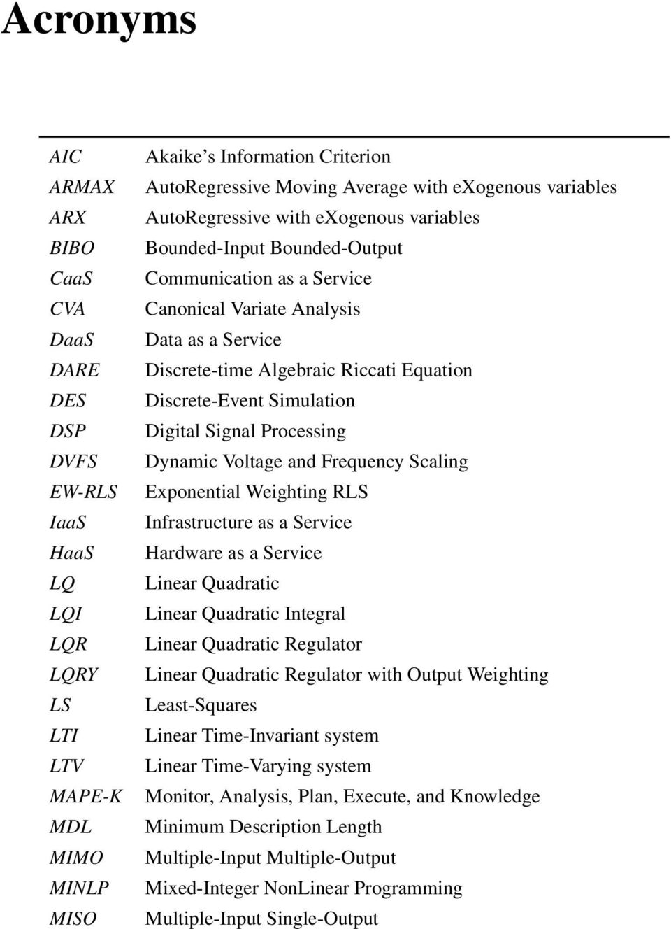 Equation Discrete-Event Simulation Digital Signal Processing Dynamic Voltage and Frequency Scaling Exponential Weighting RLS Infrastructure as a Service Hardware as a Service Linear Quadratic Linear