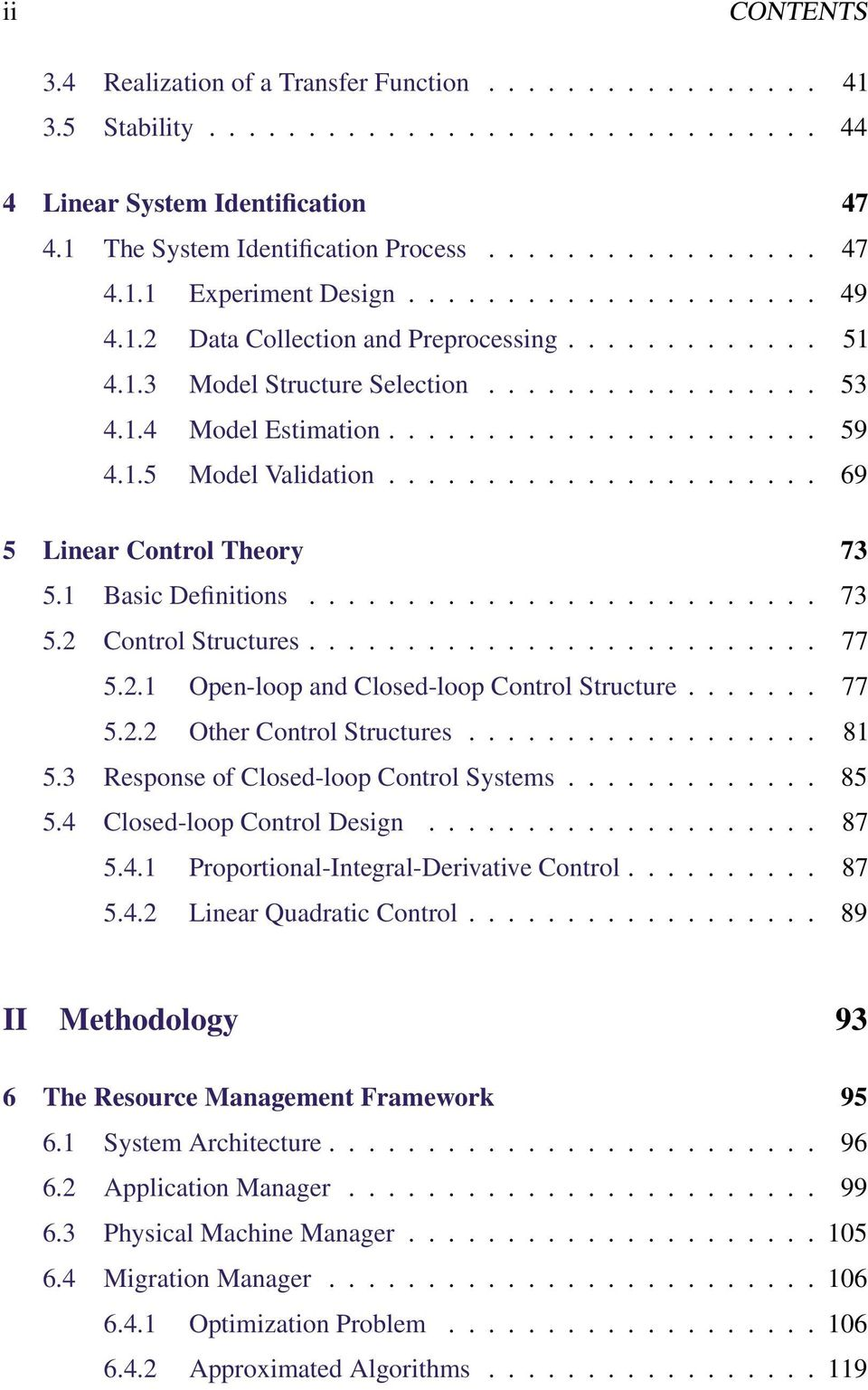 ..................... 69 5 Linear Control Theory 73 5.1 Basic Definitions.......................... 73 5.2 Control Structures.......................... 77 5.2.1 Open-loop and Closed-loop Control Structure.