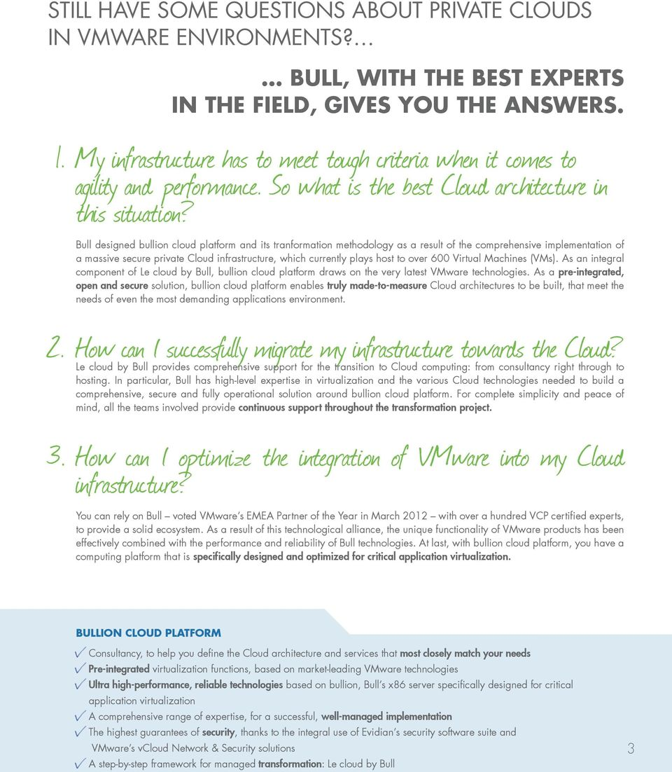 Bull designed bullion cloud platform and its tranformation methodology as a result of the comprehensive implementation of a massive secure private Cloud infrastructure, which currently plays host to