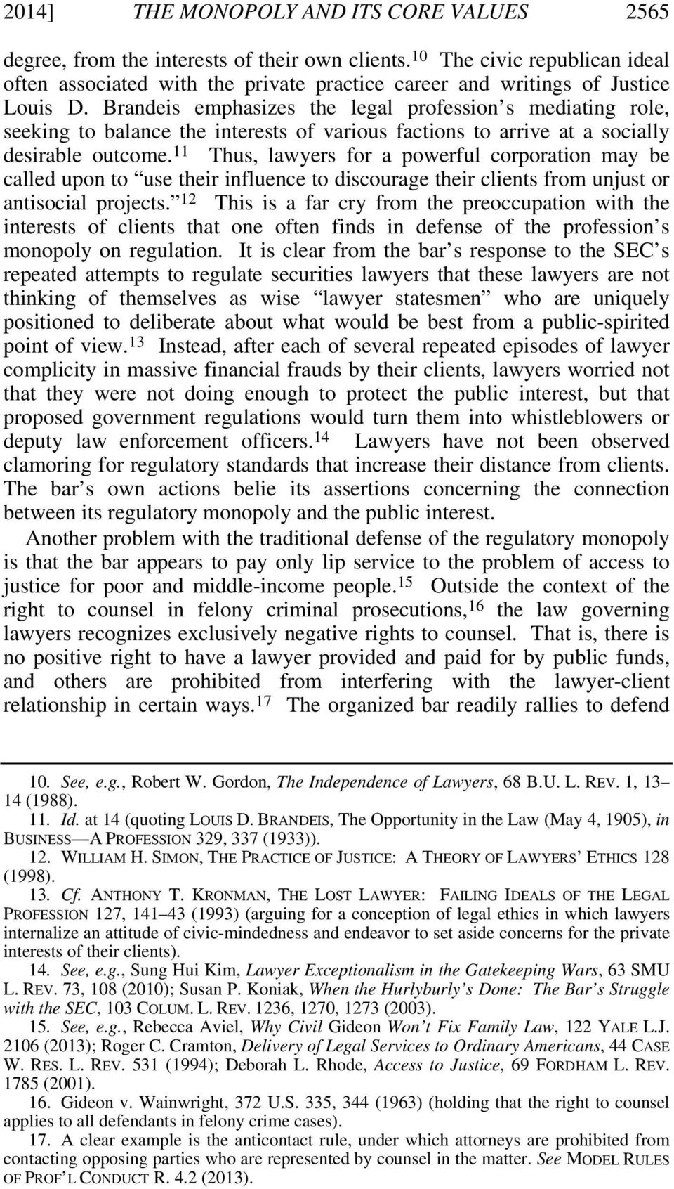 Brandeis emphasizes the legal profession s mediating role, seeking to balance the interests of various factions to arrive at a socially desirable outcome.