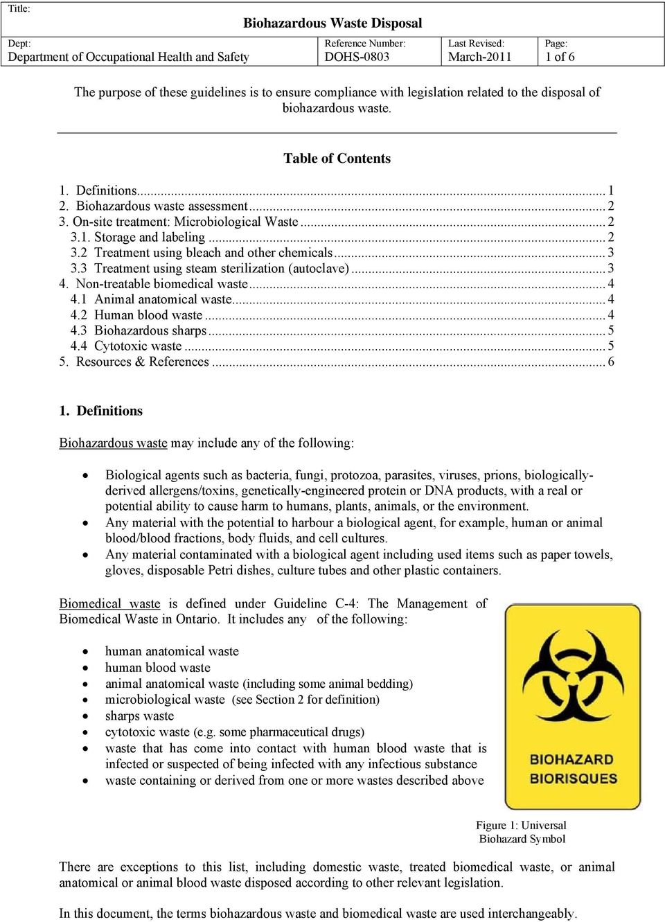 Non-treatable biomedical waste... 4 4.1 Animal anatomical waste... 4 4.2 Human blood waste... 4 4.3 Biohazardous sharps... 5 4.4 Cytotoxic waste... 5 5. Resources & References... 6 1.