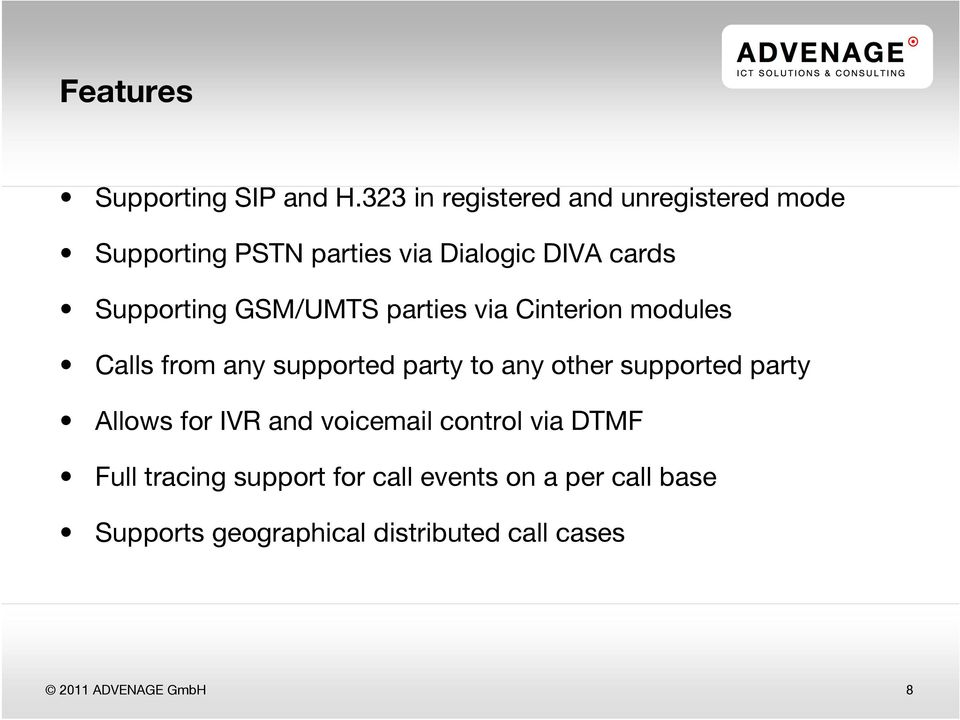 GSM/UMTS parties via Cinterion modules Calls from any supported party to any other supported party