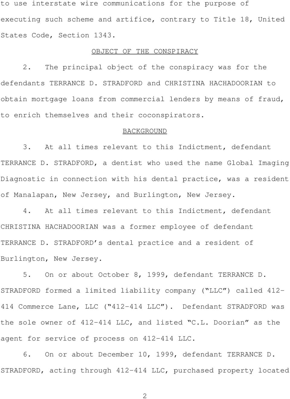 STRADFORD and CHRISTINA HACHADOORIAN to obtain mortgage loans from commercial lenders by means of fraud, to enrich themselves and their coconspirators. BACKGROUND 3.