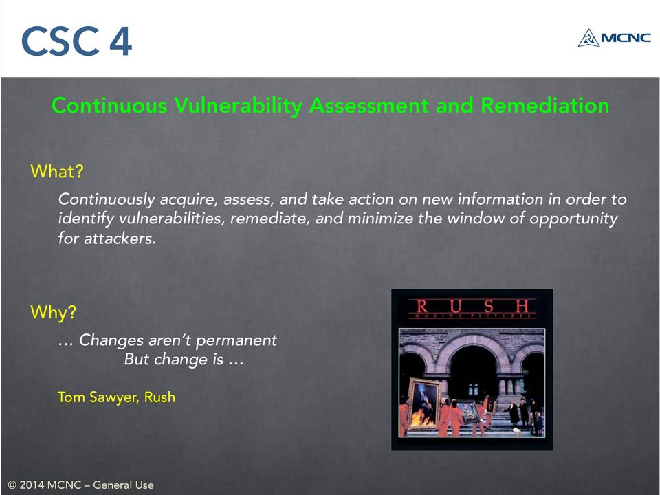 order to identify vulnerabilities, remediate, and minimize the window of
