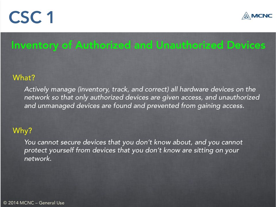 devices are given access, and unauthorized and unmanaged devices are found and prevented from gaining