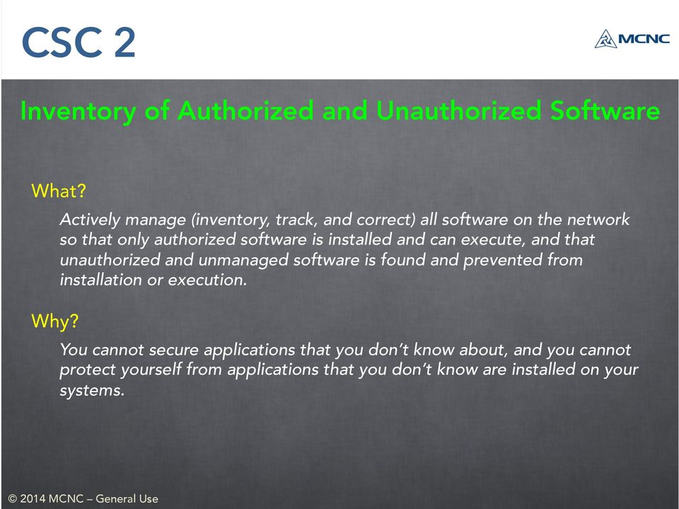 installed and can execute, and that unauthorized and unmanaged software is found and prevented from installation or