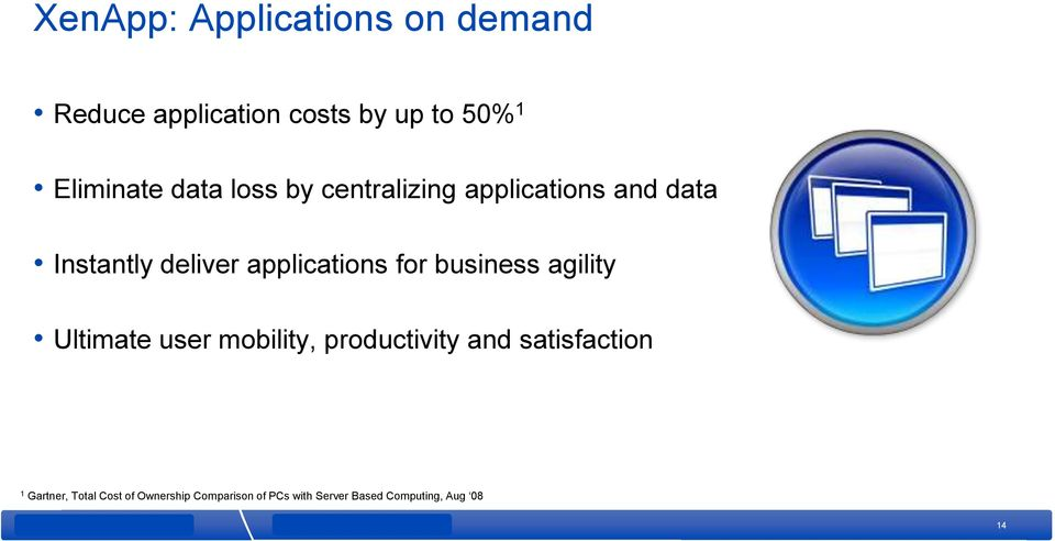 for business agility Ultimate user mobility, productivity and satisfaction 1