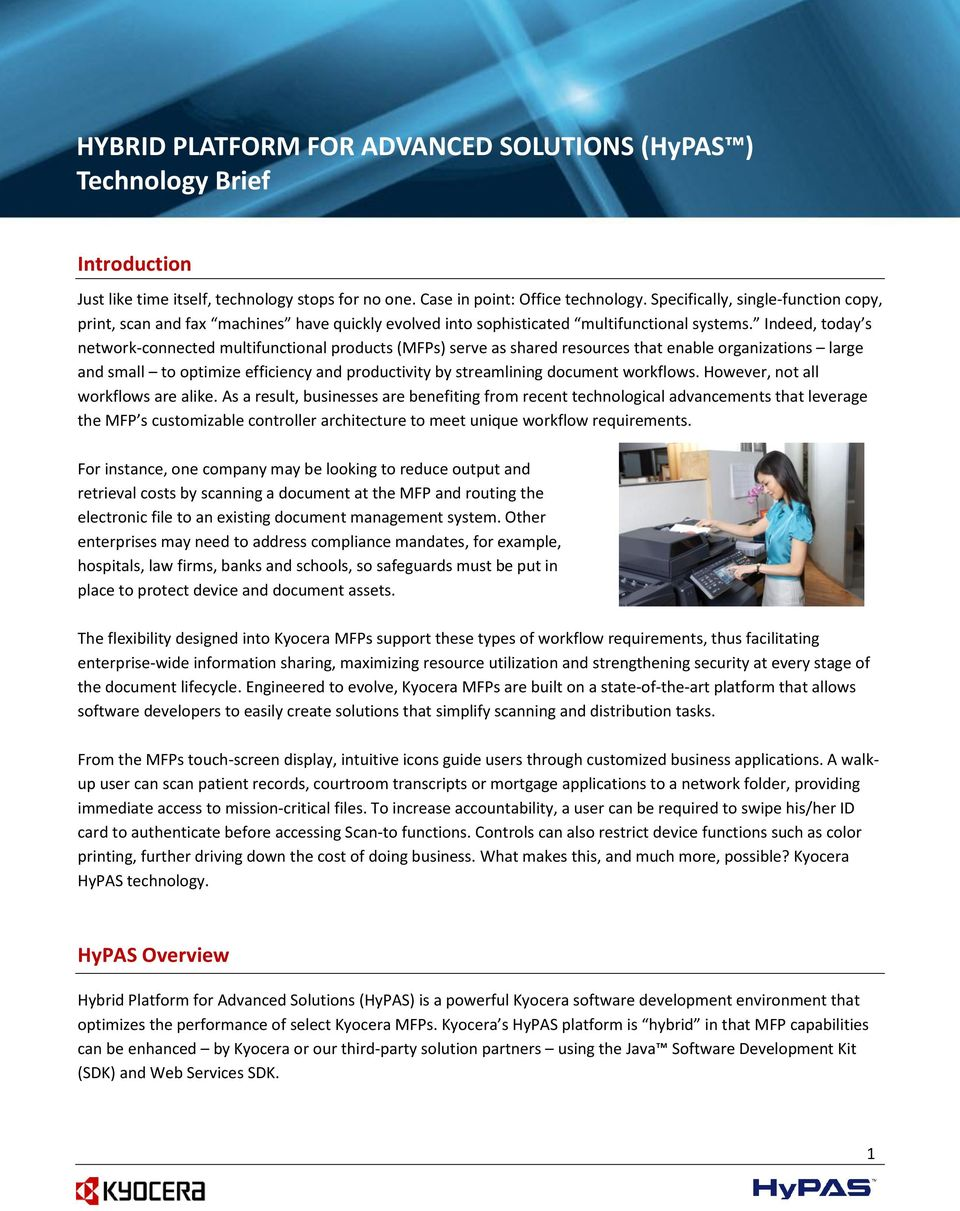 Indeed, today s network-connected multifunctional products (MFPs) serve as shared resources that enable organizations large and small to optimize efficiency and productivity by streamlining document
