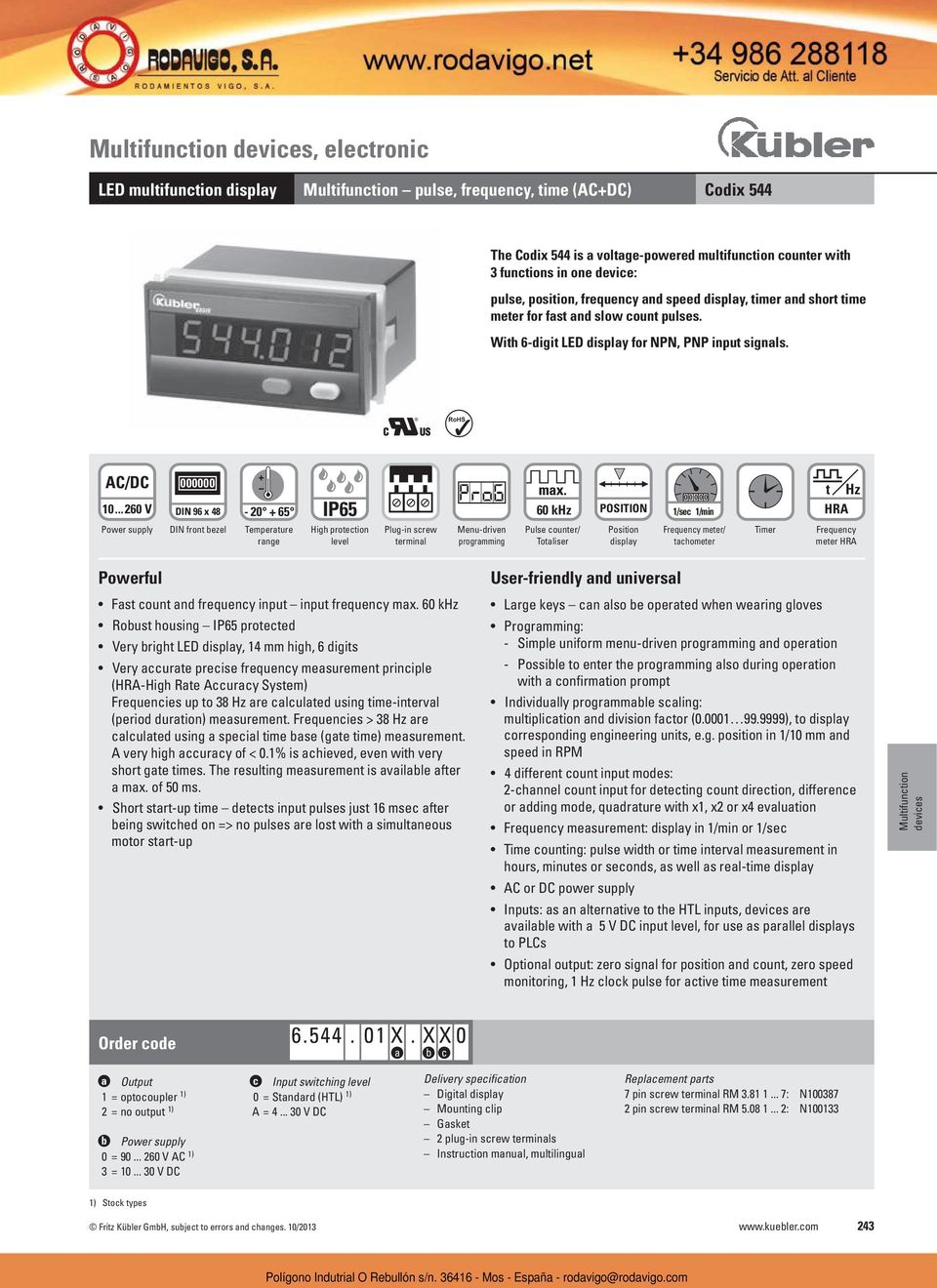 ..260 V DIN 96 x 48 Power supply DIN front bezel IP65-20 + 65 60 khz Temperature range High protection level terminal programming Pulse counter/ Totaliser POSITION Position display 0 0 0 0 0 1/sec