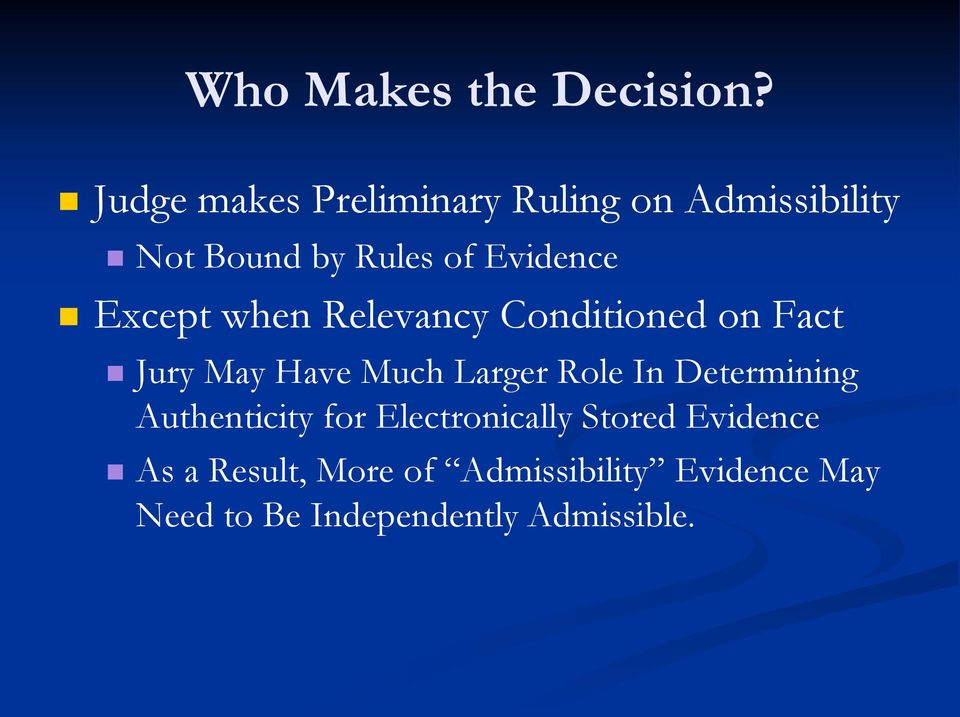 Except when Relevancy Conditioned on Fact Jury May Have Much Larger Role In