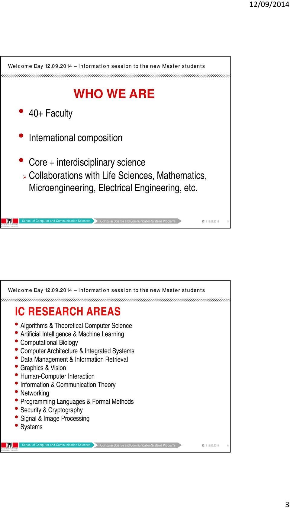 5 IC RESEARCH AREAS Algorithms & Theoretical Computer Science Artificial Intelligence & Machine Learning Computational Biology Computer