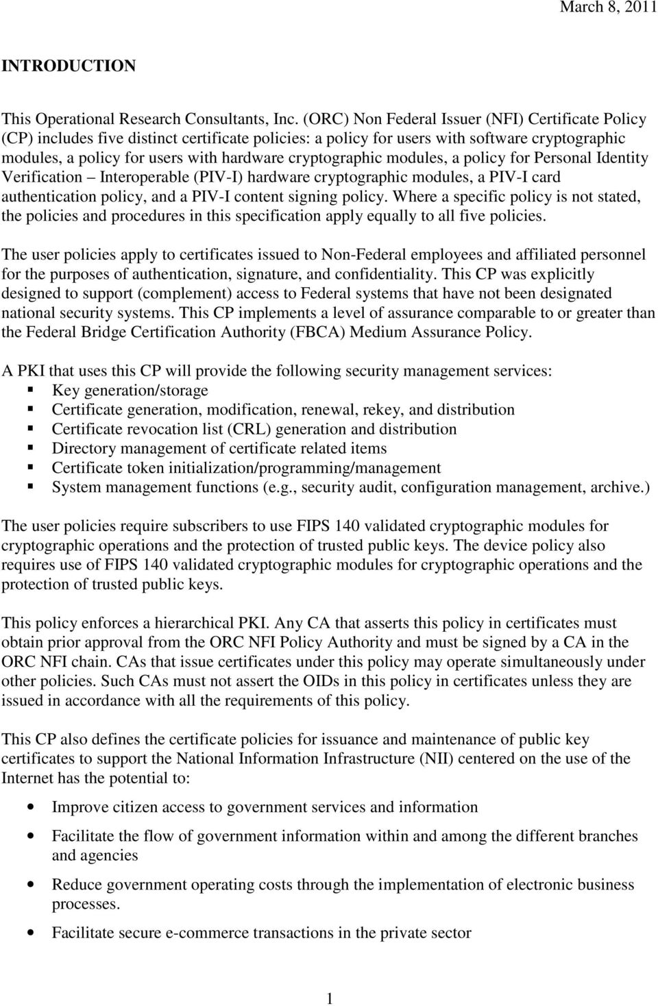 cryptographic modules, a policy for Personal Identity Verification Interoperable (PIV-I) hardware cryptographic modules, a PIV-I card authentication policy, and a PIV-I content signing policy.
