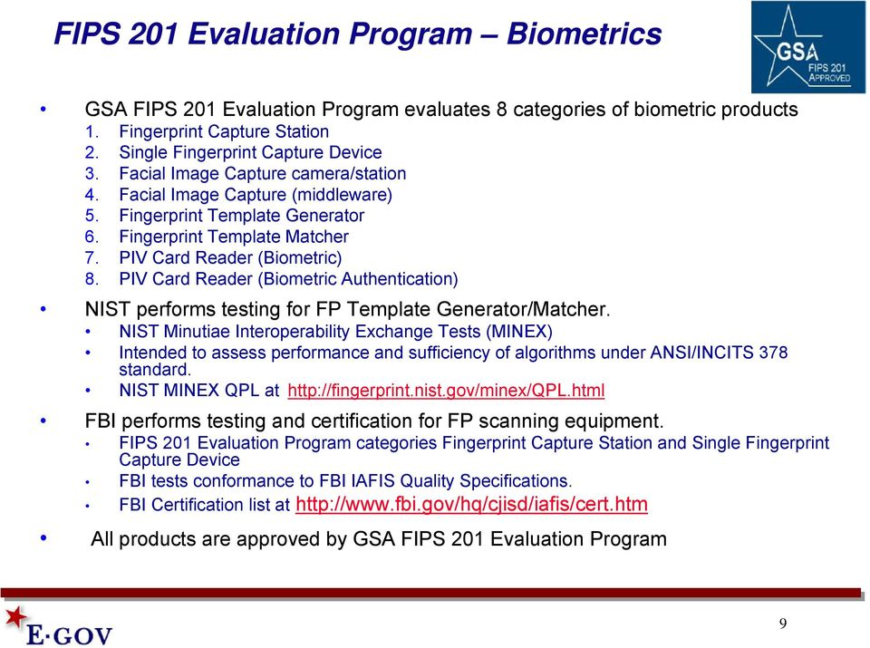 PIV Card Reader (Biometric Authentication) NIST performs testing for FP Template Generator/Matcher.