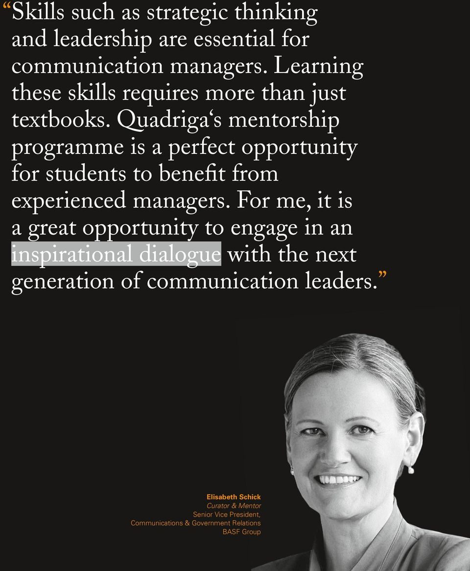 Quadriga s mentorship programme is a perfect opportunity for students to benefit from experienced managers.