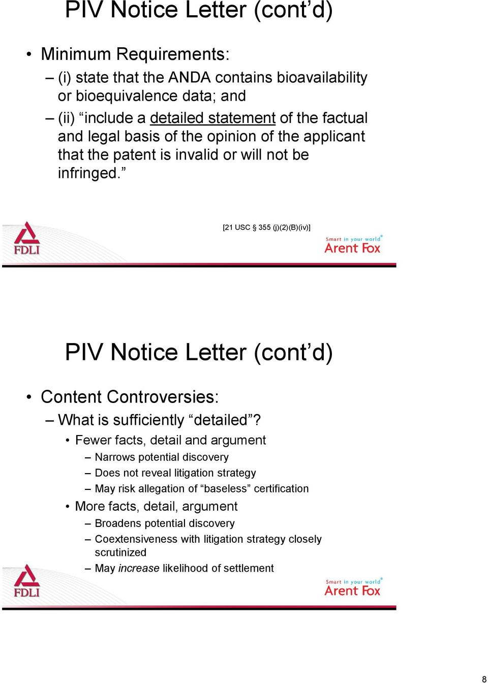 [21 USC 355 (j)(2)(b)(iv)] PIV Notice Letter (cont d) Content Controversies: What is sufficiently detailed?