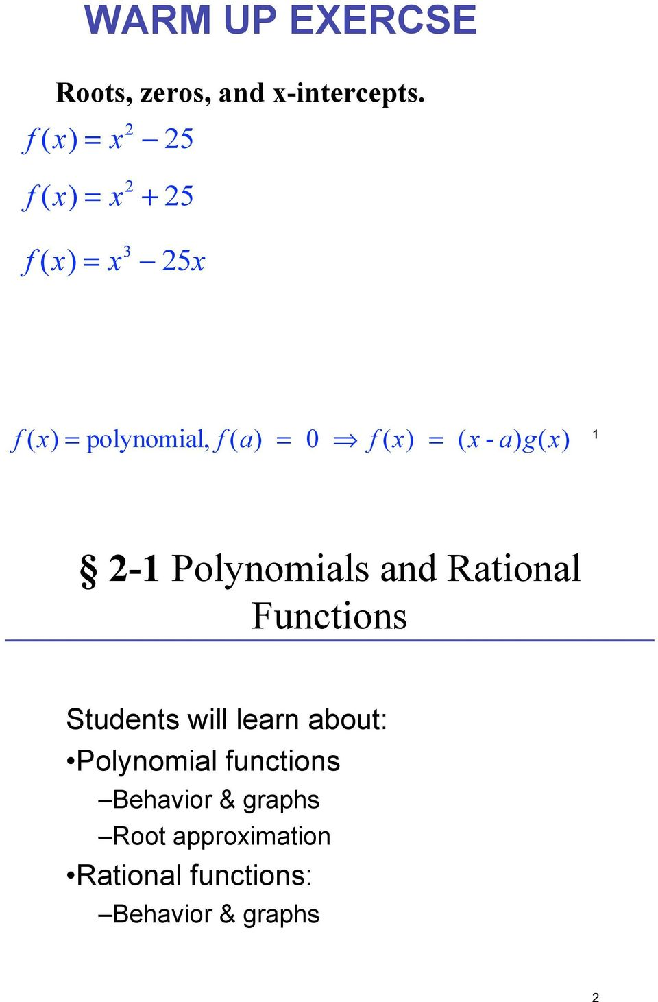 (x - a)g(x) 1 2-1 Polynomials and Rational Functions Students will