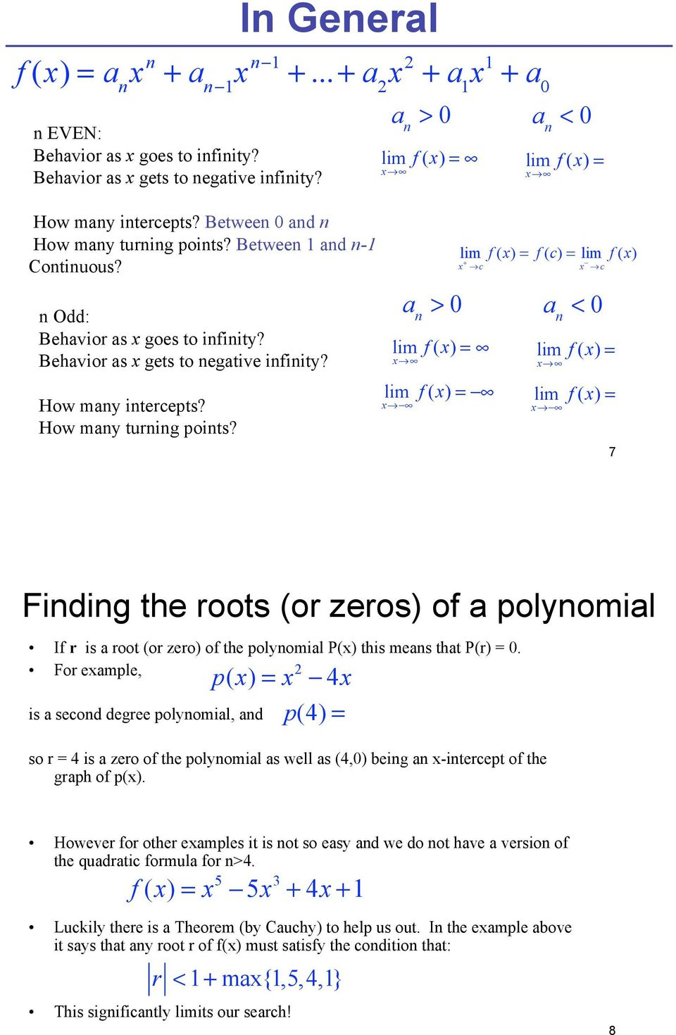 "c x ""!c a n > 0 a n < 0 # 7 Finding the roots (or zeros) of a polynomial If r is a root (or zero) of the polynomial P(x) this means that P(r) = 0."
