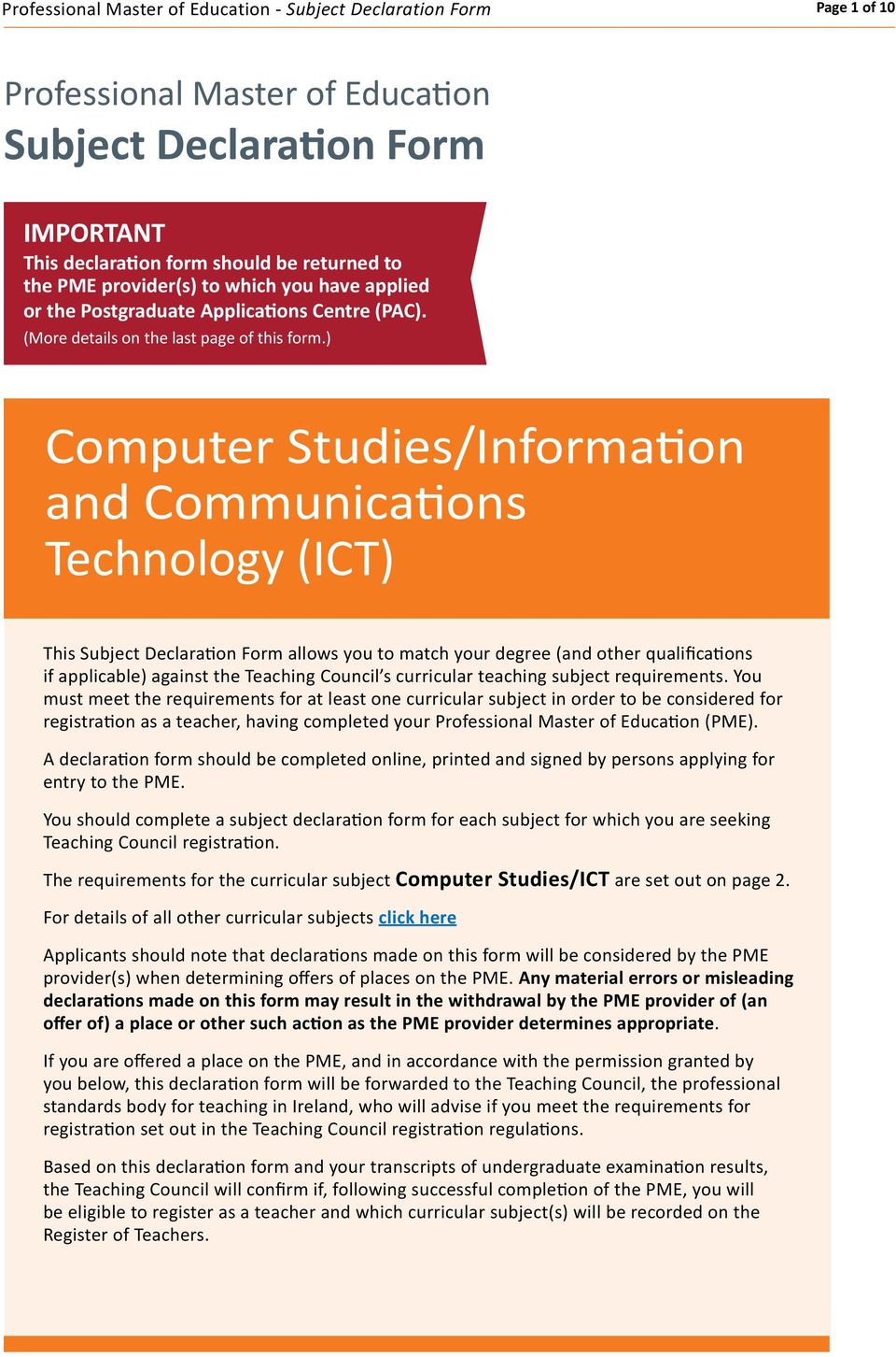 ) Computer Studies/Information and Communications Technology (ICT) This Subject Declaration Form allows you to match your degree (and other qualifications if applicable) against the Teaching Council