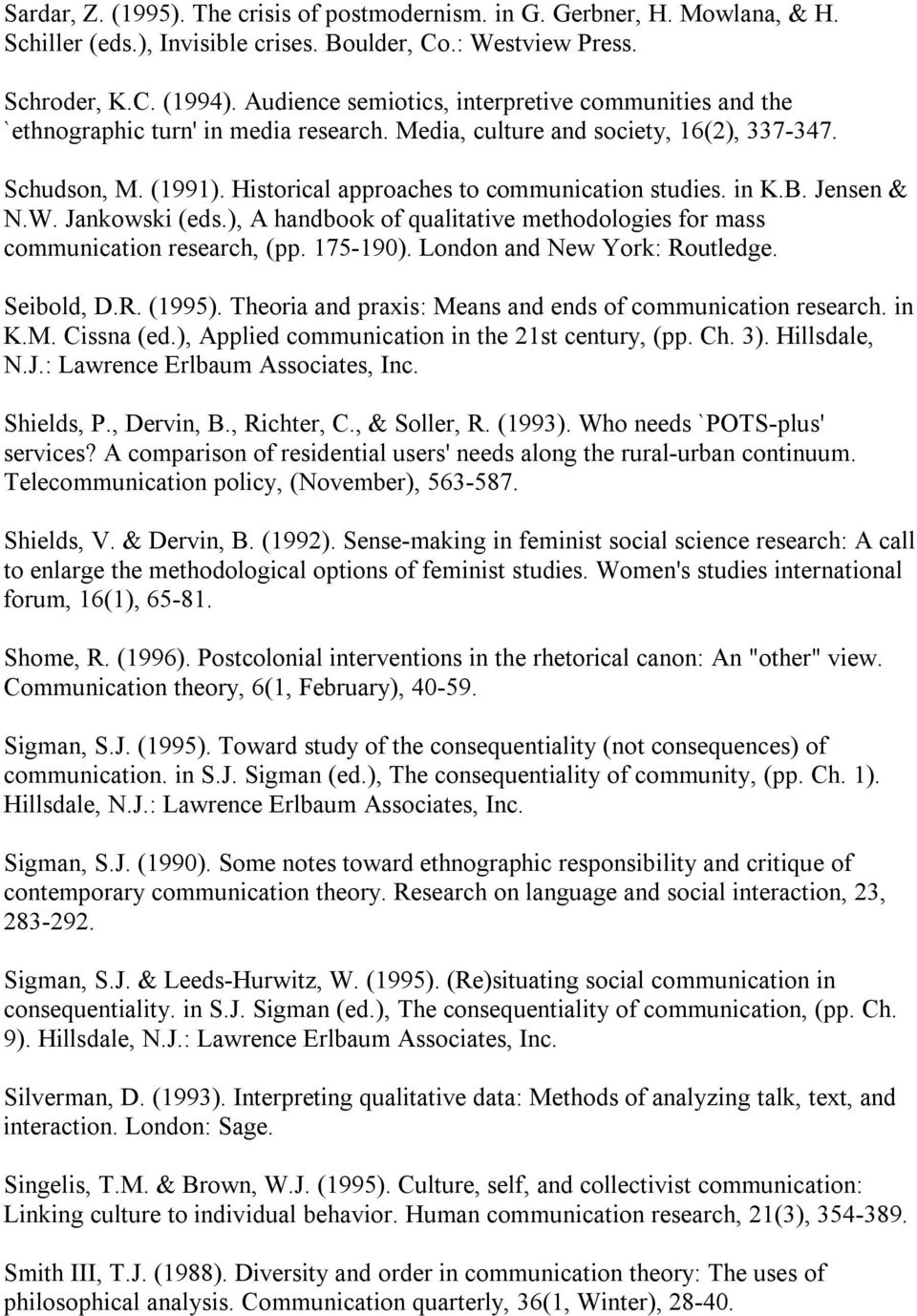 Historical approaches to communication studies. in K.B. Jensen & N.W. Jankowski (eds.), A handbook of qualitative methodologies for mass communication research, (pp. 175 190).