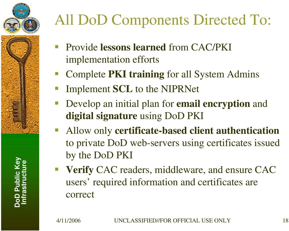 Allow only certificate-based client authentication to private DoD web-servers using certificates issued by the DoD PKI Verify