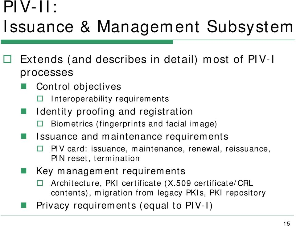 maintenance requirements PIV card: issuance, maintenance, renewal, reissuance, PIN reset, termination Key management