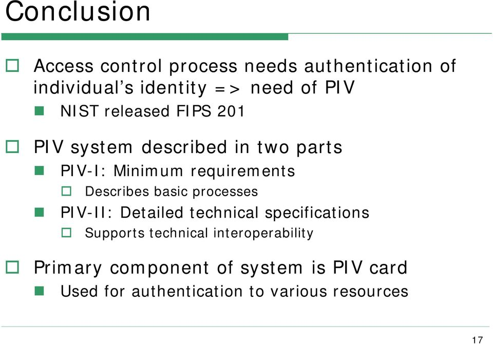 Describes basic processes PIV-II: Detailed technical specifications Supports technical