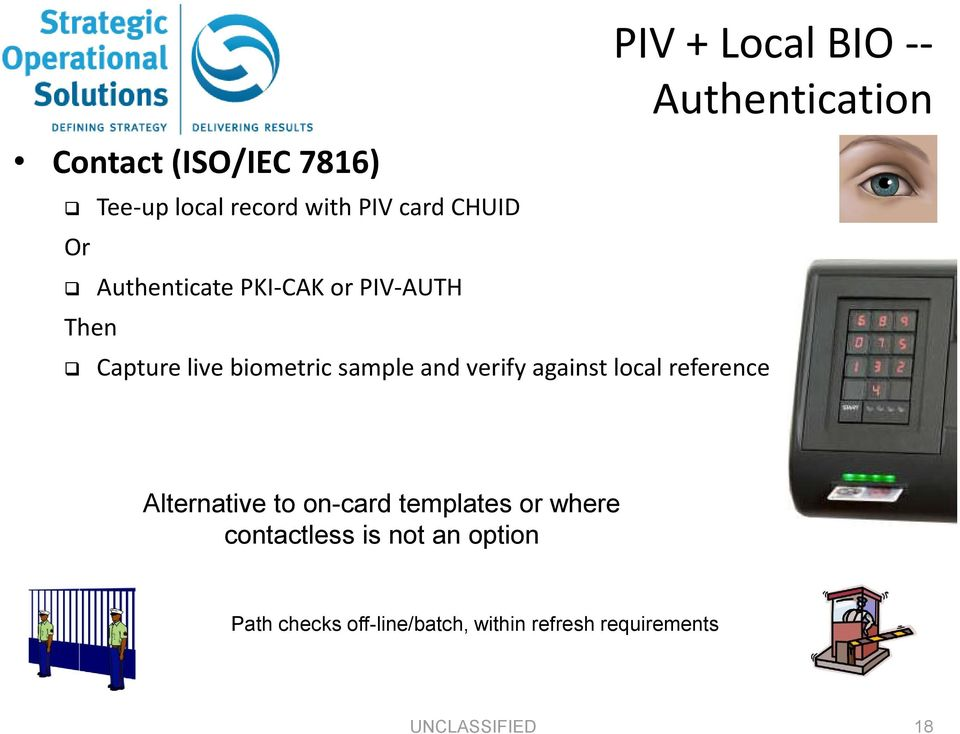 PIV + Local BIO -- Authentication Alternative to on-card templates or where