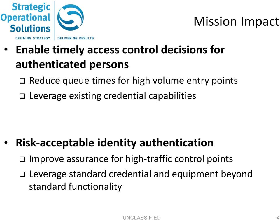 Risk-acceptable identity authentication Improve assurance for high-traffic control