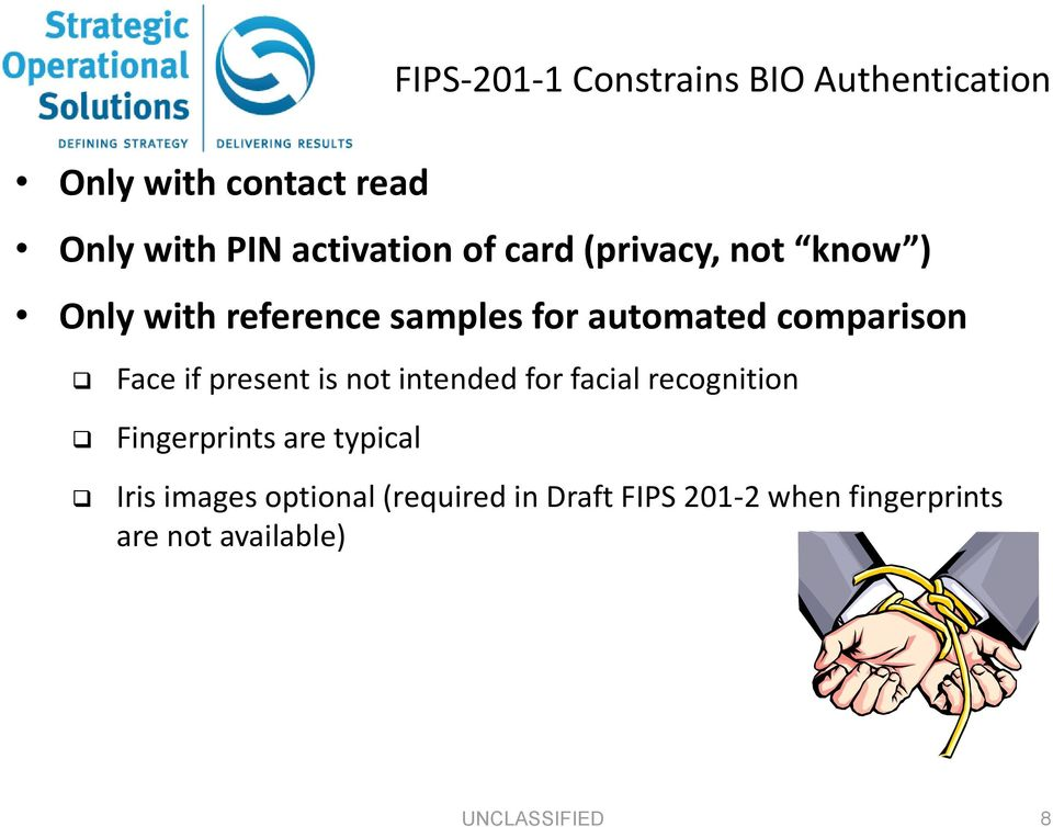 if present is not intended for facial recognition Fingerprints are typical Iris images
