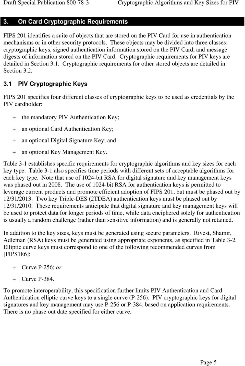 Cryptographic requirements for PIV keys are detailed in Section 3.