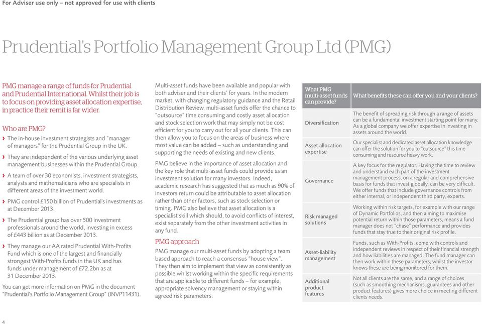 > The in-house investment strategists and manager of managers for the Prudential Group in the UK.