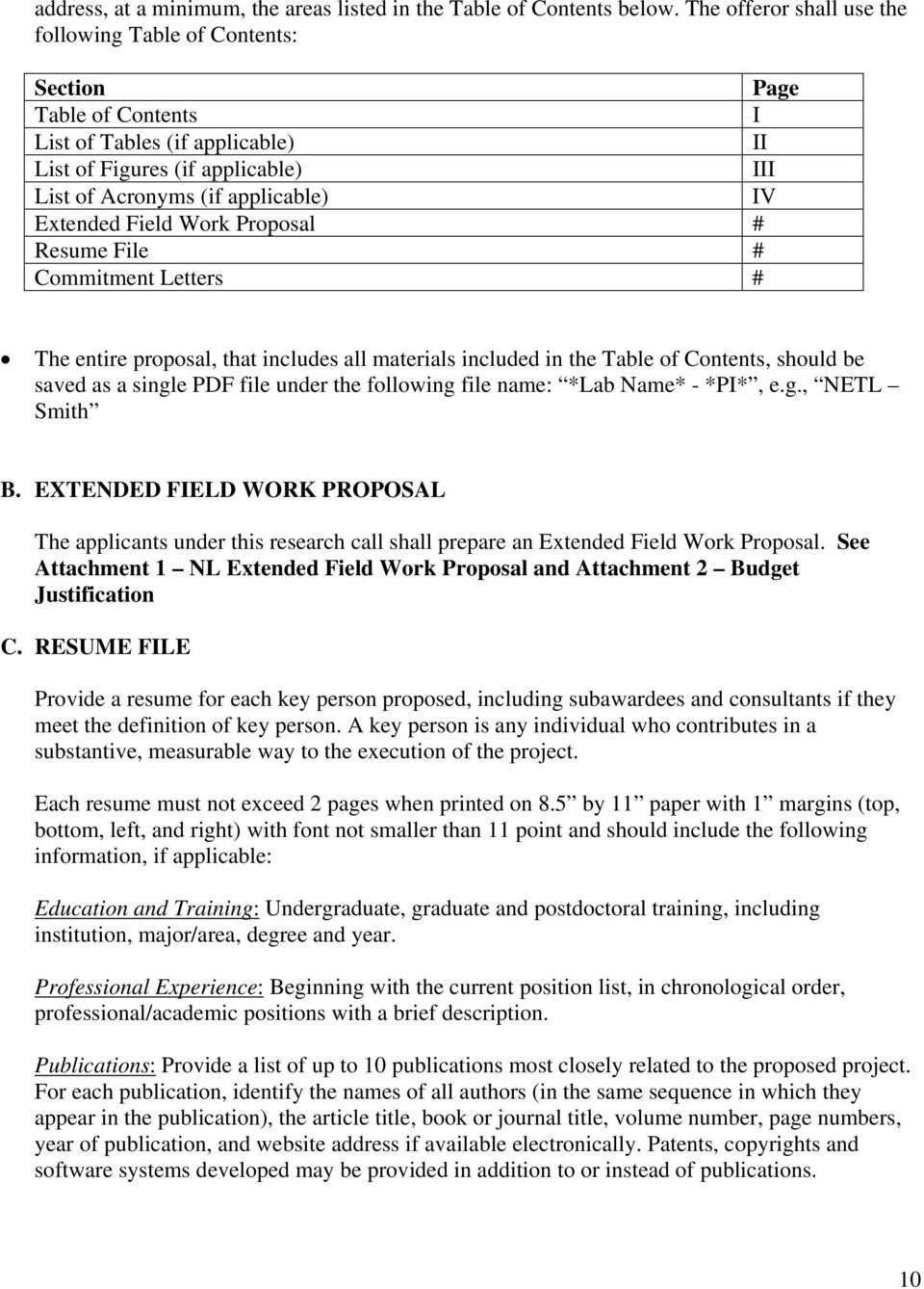 Extended Field Work Proposal # Resume File # Commitment Letters # The entire proposal, that includes all materials included in the Table of Contents, should be saved as a single PDF file under the
