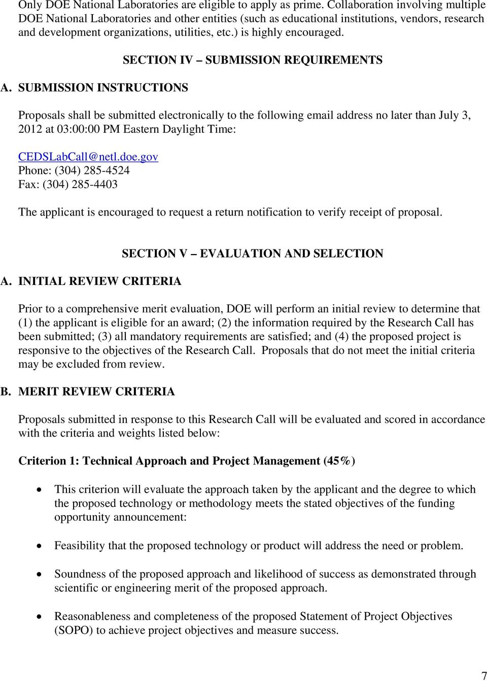 A. SUBMISSION INSTRUCTIONS SECTION IV SUBMISSION REQUIREMENTS Proposals shall be submitted electronically to the following email address no later than July 3, 2012 at 03:00:00 PM Eastern Daylight