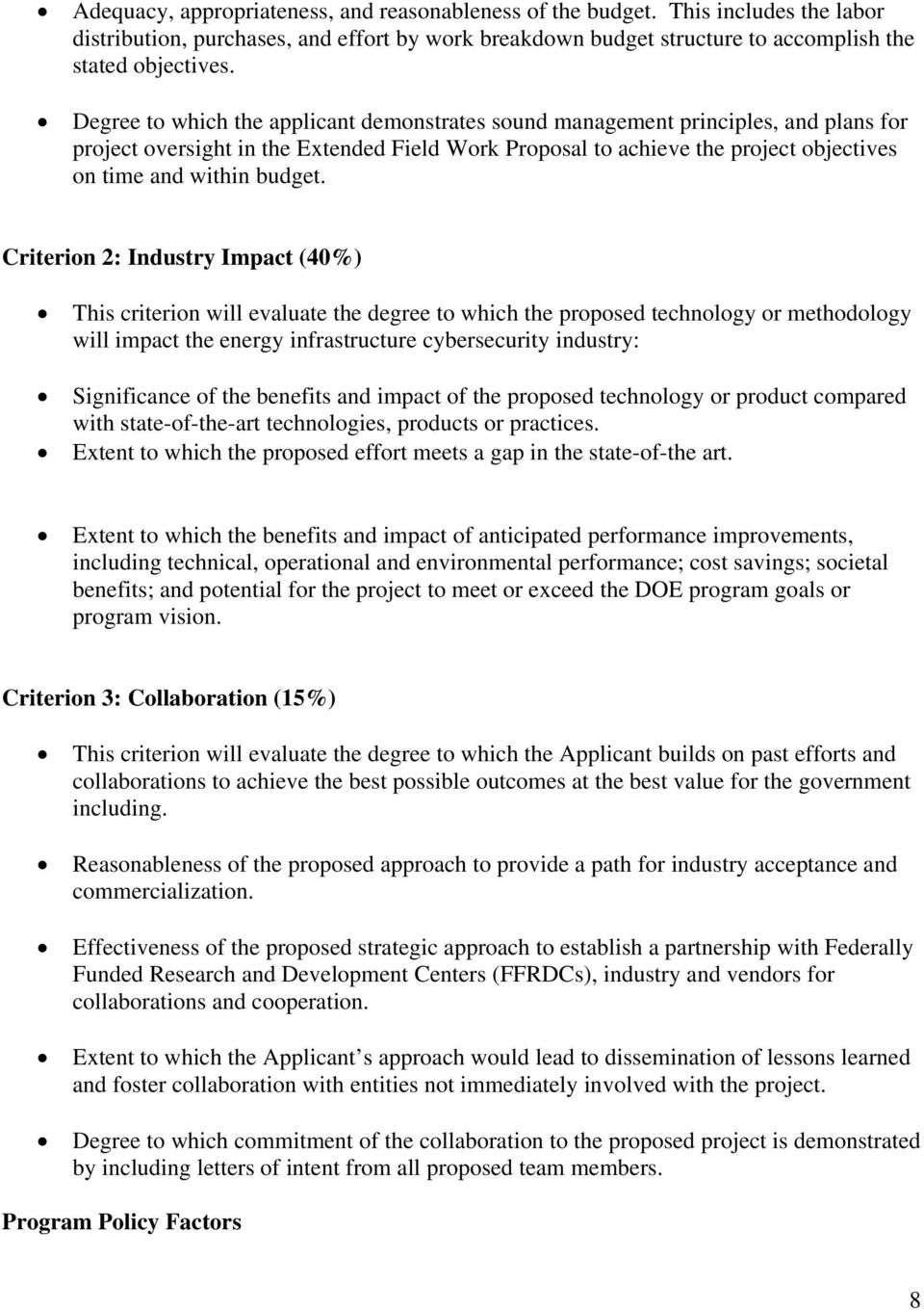 Criterion 2: Industry Impact (40%) This criterion will evaluate the degree to which the proposed technology or methodology will impact the energy infrastructure cybersecurity industry: Significance
