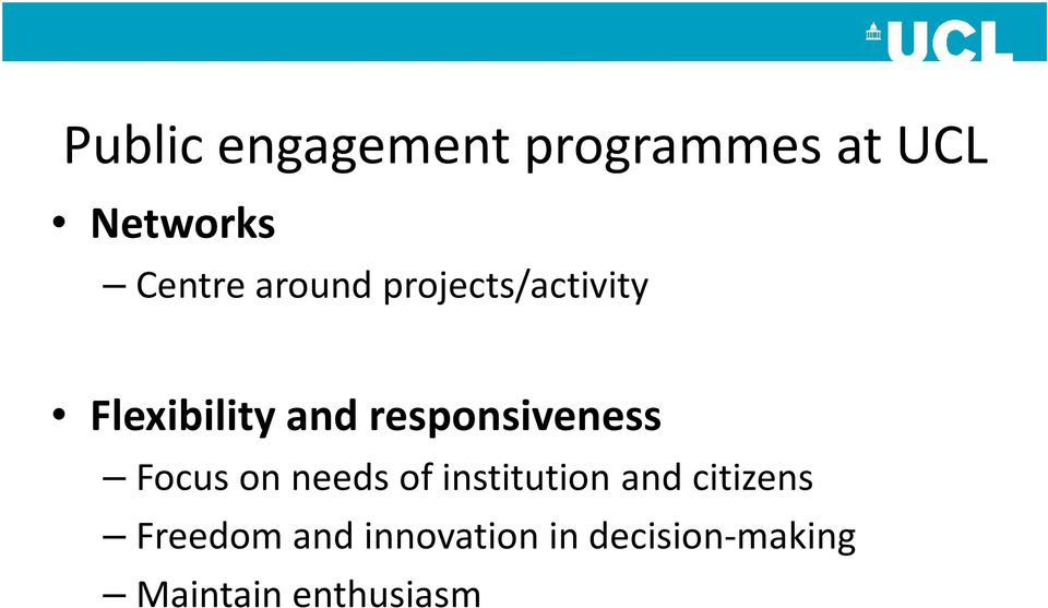 responsiveness Focus on needs of institution and