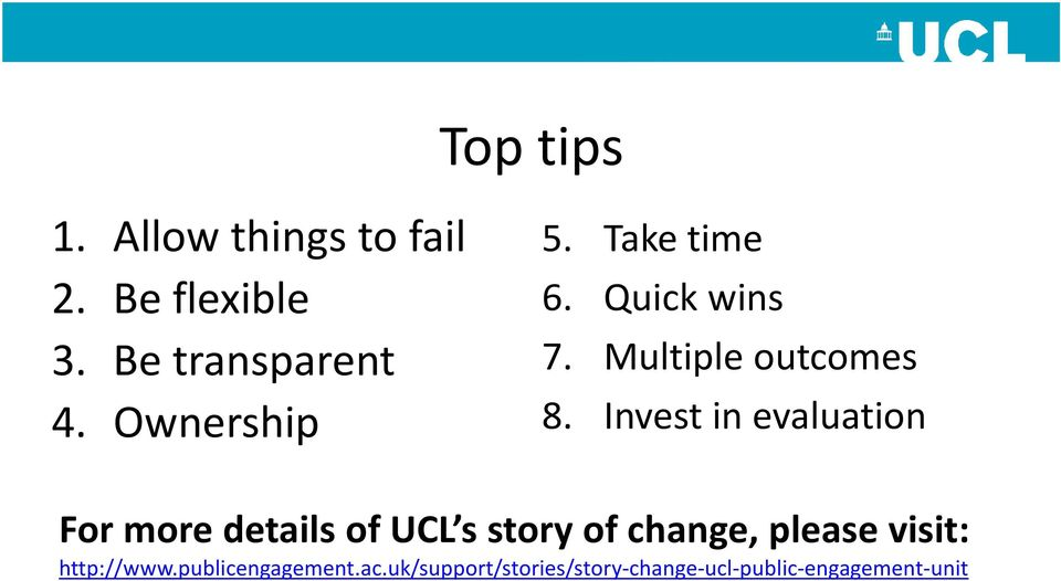 Invest in evaluation For more details of UCL s story of change, please