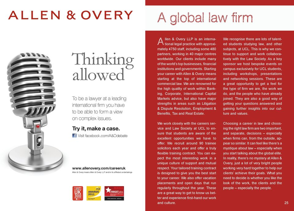 com /careeruk Allen & Overy means Allen & Overy LLP and/or its affiliated undertakings llen & Overy LLP is an international legal practice with approximately 4750 staff, including some 480 partners,