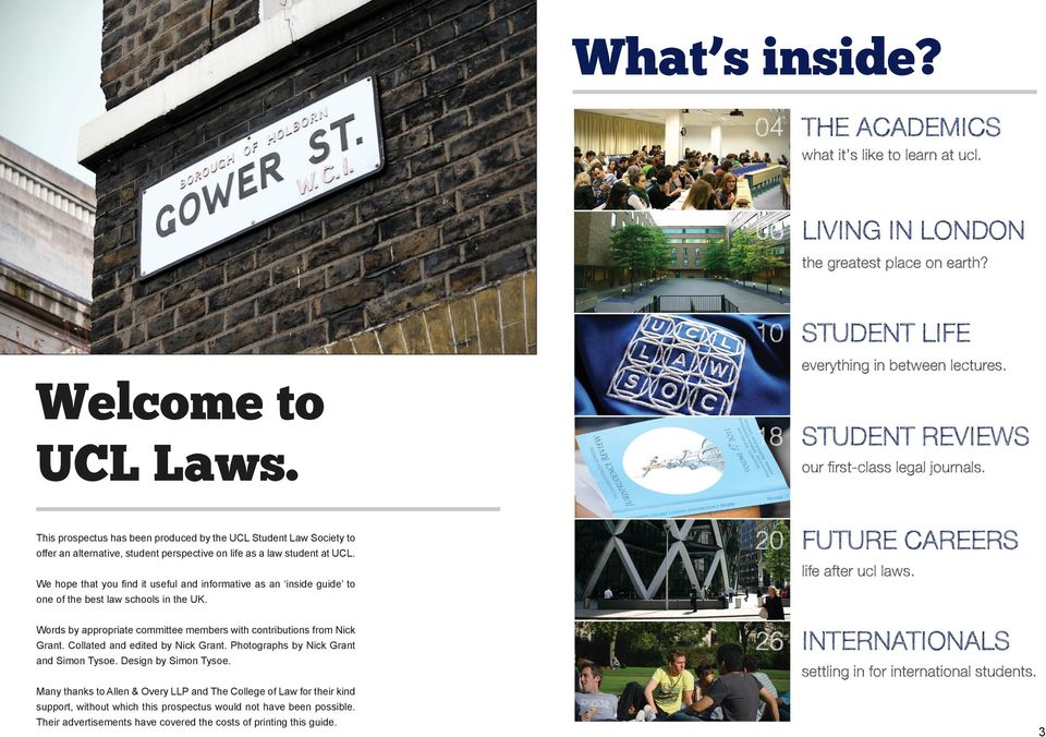 We hope that you find it useful and informative as an inside guide to one of the best law schools in the UK. Words by appropriate committee members with contributions from Nick Grant.
