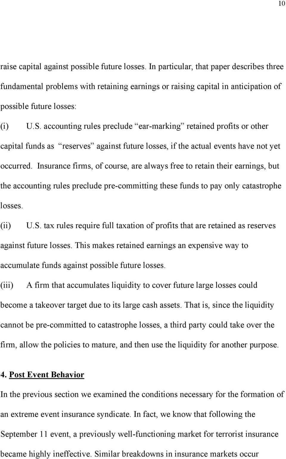 accounting rules preclude ear-marking retained profits or other capital funds as reserves against future losses, if the actual events have not yet occurred.