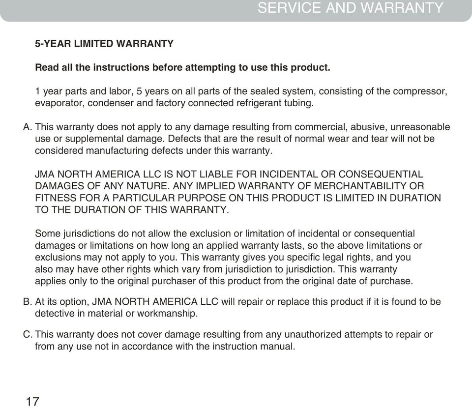 This warranty does not apply to any damage resulting from commercial, abusive, unreasonable use or supplemental damage.