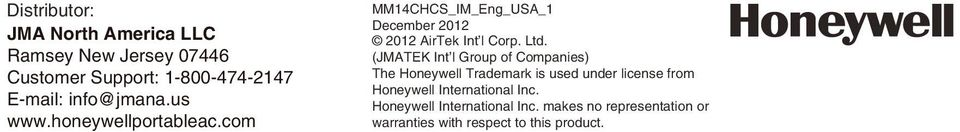Ltd. (JMATEK Int l Group of Companies) The Honeywell Trademark is used under license from Honeywell