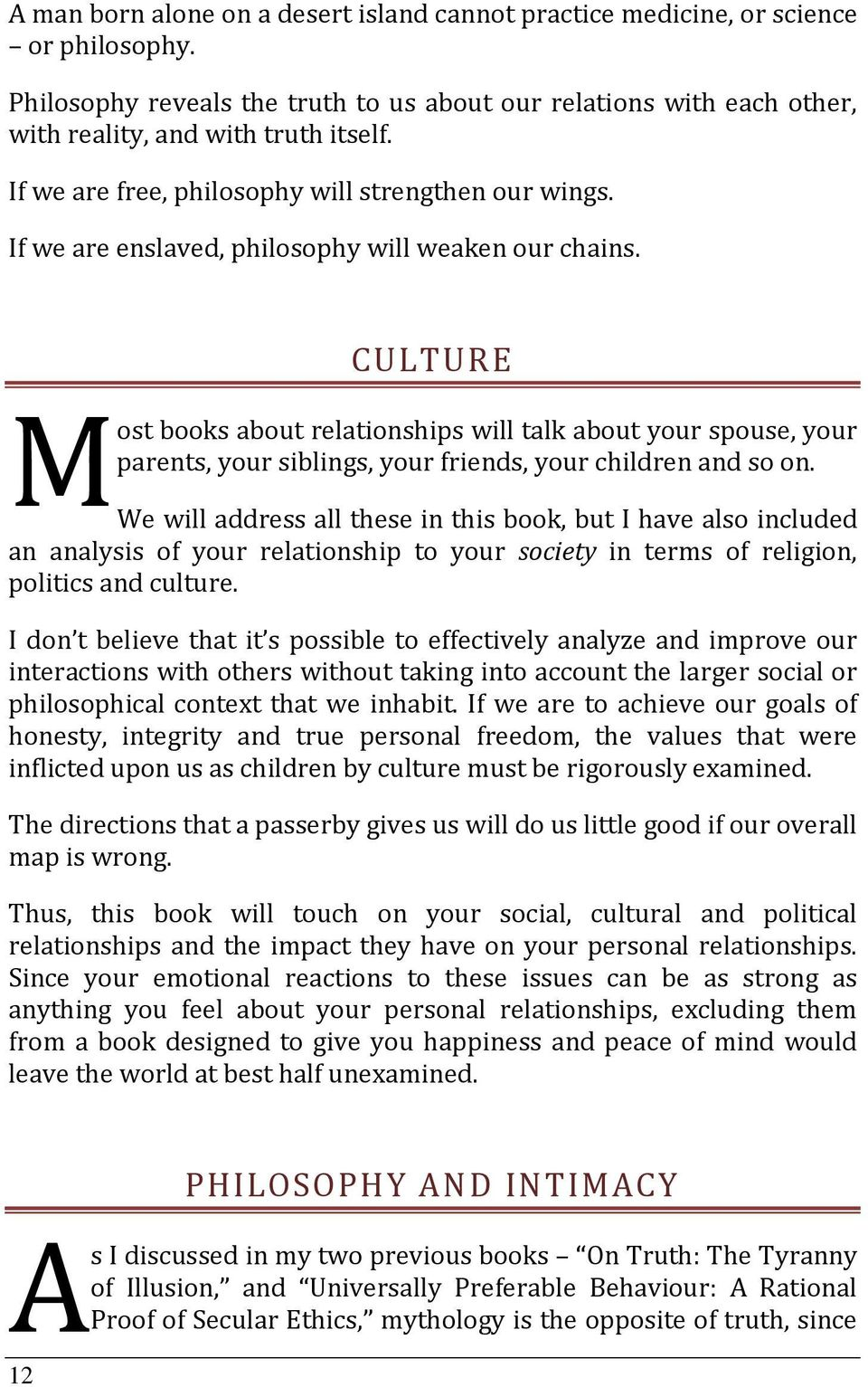 CULTURE Most books about relationships will talk about your spouse, your parents, your siblings, your friends, your children and so on.
