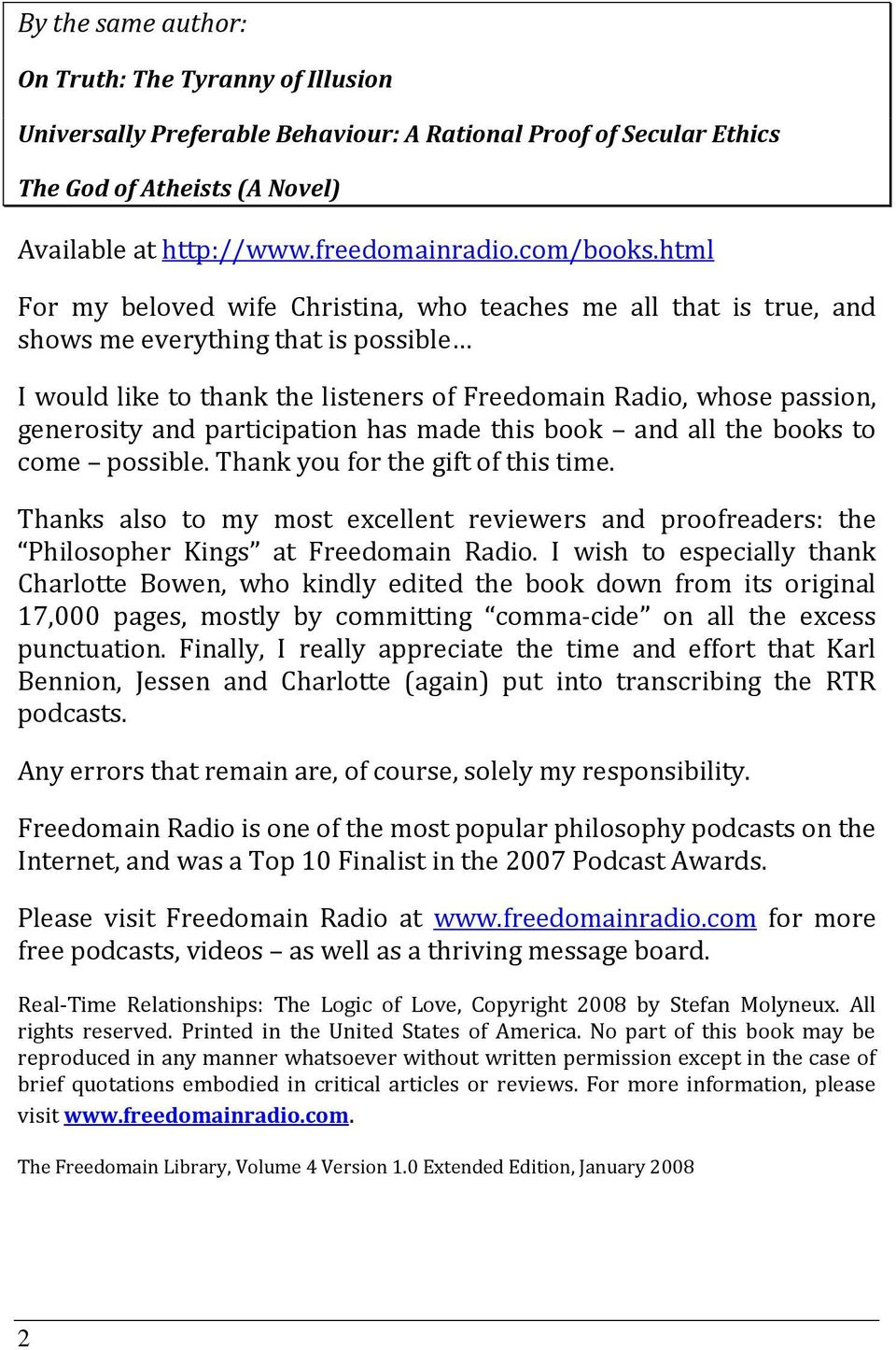 html For my beloved wife Christina, who teaches me all that is true, and shows me everything that is possible I would like to thank the listeners of Freedomain Radio, whose passion, generosity and