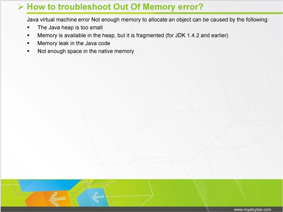 caused by the following: The Java heap is too small Memory is available in the