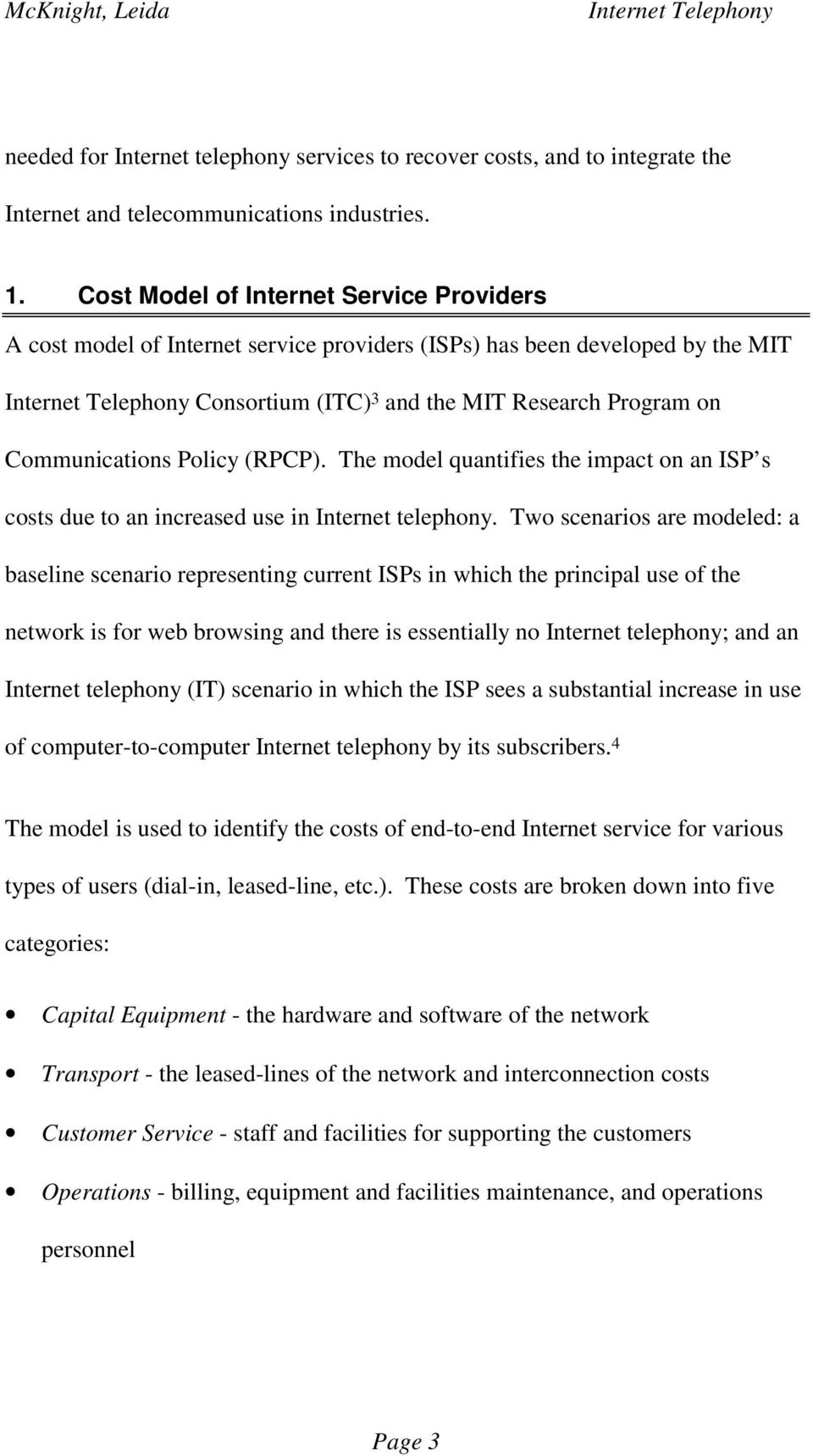 (RPCP). The model quantifies the impact on an ISP s costs due to an increased use in Internet telephony.